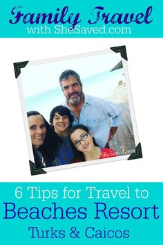Family Travel: 6 Tips for Travel to BEACHES Turks & Caicos