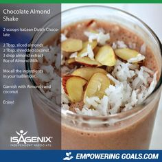 chocolate-almonds Lisa Stevenson will show you how to use your Isagenix Products to create amazing Isagenix shakes and other Isagenix recipes to tempt your taste buds and help you achieve your weight loss goals Fruit Smoothie Recipes, Protein Shake Recipes, Snack Recipes, Protein Shakes, Drink Recipes, Smoothie Drinks, Healthy Smoothies, Clean Eating Snacks, Healthy Snacks