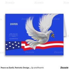 Peace on Earth. Peace Dove and US Flag Patriotic Design Christmas and New Year's Greeting cards with personalized year and inside greeting. Matching cards, postage stamps and other products available in the Christmas and New Year Category of the artofmairin store at zazzle.com