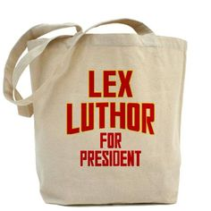 Lex Luthor for president tote