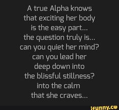 Quotes For Him, Me Quotes, 2015 Quotes, Freaky Quotes, Crush Quotes, Ascendant Balance, Submission Quotes, Dominant Quotes, Kinky Quotes