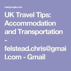 UK Travel Tips: Accommodation and Transportation - felstead.chris@gmail.com - Gmail