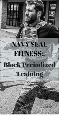 Navy Seal Fitness:: Block Periodized Training