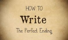 The 5 Essential Elements Of A Perfect Ending - Writers Write