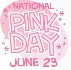 Today is National Pink Day! Wear pink, think pink, talk about pink.....Anything goes!