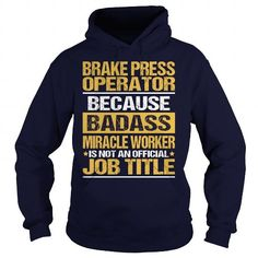 Awesome Tee For Brake Press Operator T Shirts, Hoodies. Check price ==► https://www.sunfrog.com/LifeStyle/Awesome-Tee-For-Brake-Press-Operator-93736482-Navy-Blue-Hoodie.html?41382