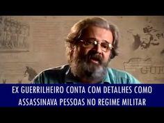 Ex guerrilheiro conta com detalhes como assassinava pessoas no regime mi...