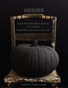 I like how the pumpkin isn't glossy so it looks more moldy as opposed to shiny fake looking. Maybe add some orange spiders or red? black pumpkin halloween from sweet paul magazine. Spooky Halloween, Classy Halloween, Holidays Halloween, Halloween Pumpkins, Halloween Crafts, Halloween Decorations, Halloween Party, Modern Halloween, Halloween 2017