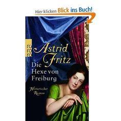 Die Hexe von Freiburg: Amazon.de: Astrid Fritz: Bücher