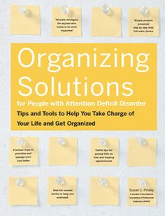 "Organizing Solutions for People With Attention Deficit Disorder: Tips and Tools to Help You Take Charge of Your Life and Get Organized by Susan C. Pinsky - Links to Good Read - Look for ""Get a copy,"" then ""Libraries"" to read it for free. Adhd Help, Attention Deficit Disorder, Adult Adhd, Susa, Organizing Solutions, Organizing Tips, Cleaning Solutions, Cleaning Tips, Along The Way"