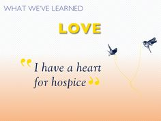 I have a heart for hospice. #hospicelessons
