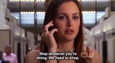"""She has her priorities straight. 31 Reasons Blair Waldorf From """"Gossip Girl"""" Is The Real Queen B Blair Quotes, Blair Waldorf Quotes, Blair Waldorf Gossip Girl, Tv Quotes, Movie Quotes, Best Quotes, Movie Memes, Famous Quotes, Favorite Quotes"""