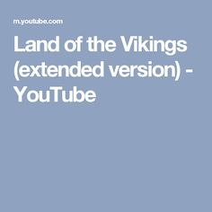 Land of the Vikings (extended version) - YouTube