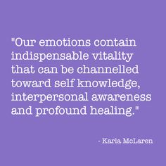 Our emotions contain indispensable vitality if we pay attention to them and trust their guidance.