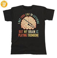Herren T-Shirt I May Look Like Im Listening BUT My Brain is Playing TROMBONE Instrument Posaune (*Partner-Link)