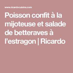 Poisson confit à la mijoteuse et salade de betteraves à l'estragon | Ricardo