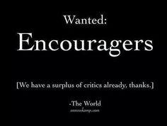Encourages Needed!