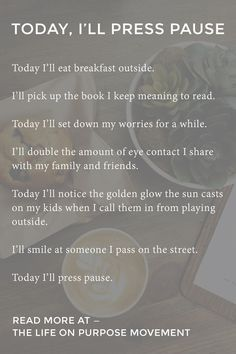 Today I'll notice the way the sun casts a golden glow on my children when I call them in from playing outside. I'll pick up the book I keep meaning to read. I'll eat breakfast outside. The Words, Quotes To Live By, Me Quotes, Wisdom Quotes, Today Quotes, Baby Quotes, Vie Simple, Happiness, Slow Down