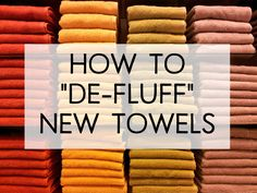 How To Stop New Towels From Moulting