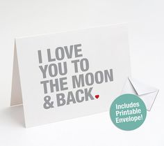 I Love You to the Moon & Back Printable Card, I Love You Card, Anniversary Print. As You Like, I Love You, My Love, Printable Cards, Printables, Card Envelopes, Colored Paper, Love Cards, Printed Materials