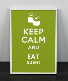 Keep Calm and Eat Sushi Instant Download Art Print with Wasabi Green Background Color
