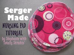 Serger-Made Nursing Pad Tutorial