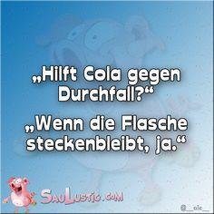 Hilft-Cola-gegen-Durchfall https://www.facebook.com/SauLustig
