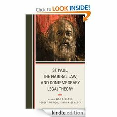 St. Paul, the Natural Law, and Contemporary Legal Theory by Jane Adolphe. $46.83. Publisher: Lexington Books; 1 edition (March 22, 2012). 254 pages
