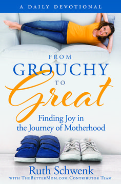 Read Book From Grouchy to Great: Finding Joy in the Journey of Motherhood Author Ruth Schwenk Books For Moms, Thing 1, Parent Resources, Christian Parenting, Daily Devotional, Finding Joy, Best Mom, Mom Blogs, Parenting Hacks