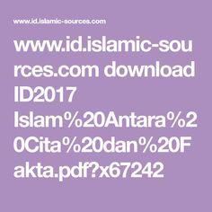 www.id.islamic-sources.com download ID2017 Islam%20Antara%20Cita%20dan%20Fakta.pdf?x67242