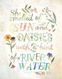 """She smelled of sun and daisies with a hint of river water"" quote"