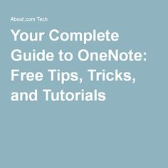 GUIDE OneNote -  Complete Guide to OneNote:  Tips, Tricks,  Tutorials