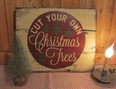 Cut Your Own Christmas Trees primitive farmhouse vintage Christmas trade sign