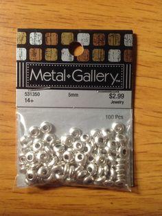 Metal Gallery 5mm metal spacer beads.  100 pcs.  Hobby Lobby.  $1.49 ($$1.58) ~$0.02/ea