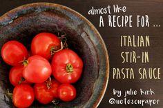 Almost like a recipe for Italian stir-in pasta sauce. Almost.