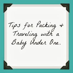 Tips for Packing & Traveling by plane with a Baby Under One. - Unconventional Mommy Tails
