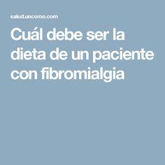 Cuál debe ser la dieta de un paciente con fibromialgia