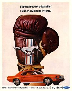 1967 Ford Mustang Ad – Stupid but... kinda good. Attention-drawing, that's for sure: You look at the glove, then you look at the car, back to the glove again wondering what a glove has to do with a car, etc, so you stay with the image a while. Also, there's the horse. Galloping. :)
