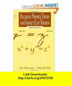 Algebraic Number Theory and Fermats Last Theorem Third Edition (9781568811192) Ian Stewart, David Tall , ISBN-10: 1568811195  , ISBN-13: 978-1568811192 ,  , tutorials , pdf , ebook , torrent , downloads , rapidshare , filesonic , hotfile , megaupload , fileserve