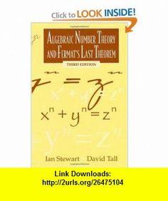 Algebraic Number Theory and Fermats Last Theorem Third Edition (9781568811192) Ian Stewart, David Tall , ISBN-10: 1568811195  , ISBN-13: 978-1568811192 ,  , tutorials , pdf , ebook , torrent , downloads , rapidshare , filesonic , hotfile , megaupload , fileserve