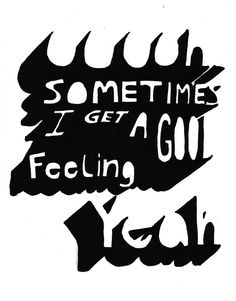 """Good Feeling by Flo Rida. Lyrics: """"Sometimes I get a good feeling, yeah.""""♫ #Music #Songs #Quotes"""