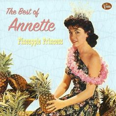 Annette Funicello - Pineapple Princess - Beth Ann loved this song when she was a baby