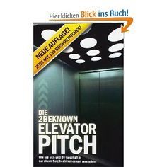 Die 2BEKNOWN Elevator Pitch: Wie Sie sich und Ihr Geschäft in nur einem Satz hochinteressant vorstellen!: Amazon.de: Alexander Riedl: Bücher