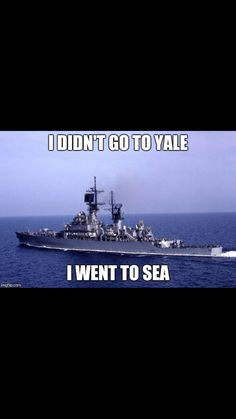 very true, wrong class boat, but very true. Military Quotes, Military Humor, Military Veterans, Vietnam Veterans, Navy Day, Go Navy, Navy Girl, Navy Marine, Navy Military