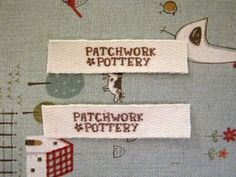 A tutorial for making you our fabric labels to put on the stuff you make..I've actually used this tutorial, and it's very easy.  http://patchworkpottery.blogspot.com/2008/09/fabric-labels-tutorial.html
