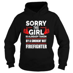 Sorry This Girl is Taken by Smoking Hot Firefighter T-shirt #gift #ideas #Popular #Everything #Videos #Shop #Animals #pets #Architecture #Art #Cars #motorcycles #Celebrities #DIY #crafts #Design #Education #Entertainment #Food #drink #Gardening #Geek #Hair #beauty #Health #fitness #History #Holidays #events #Home decor #Humor #Illustrations #posters #Kids #parenting #Men #Outdoors #Photography #Products #Quotes #Science #nature #Sports #Tattoos #Technology #Travel #Weddings #Women