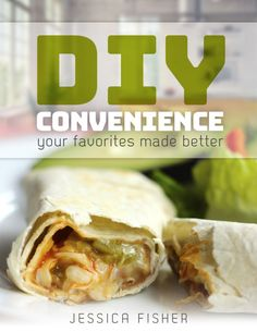 DIY CONVENIENCE!  Want quick and easy meals? Meals that are affordable AND consist of real food and not weird chemicals?  Learn how to make your favorite convenience foods yourself!