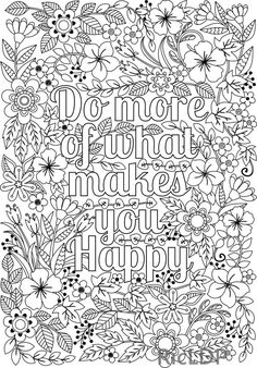 Printable 'Do More of What Makes You Happy' flower design coloring page  #happy #coloringpage #printables