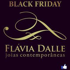 Black Friday exclusivo para fãs da Fanpage de Flávia Dalle Joias Contemporâneas!  Corre lá!