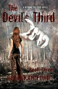 5♥ The Devil's Third: (Beyond the Eyes Book 3) by Rebekkah Ford. Available at Amazon